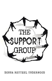 The Support Group ebook by Donna Reutzel Underwood