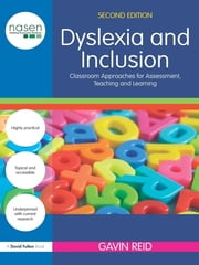 Dyslexia and Inclusion - Classroom approaches for assessment, teaching and learning ebook by Gavin Reid