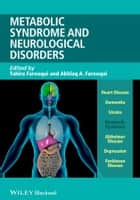 Metabolic Syndrome and Neurological Disorders ebook by Akhlaq A. Farooqui, Tahira Farooqui