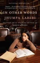 ebook In Other Words de Jhumpa Lahiri, Ann Goldstein