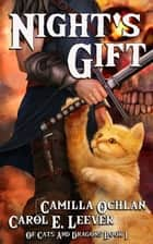 Night's Gift - The Adventure Begins ebook by Carol E. Leever, Camilla Ochlan