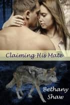 Claiming his Mate ebook by Bethany Shaw