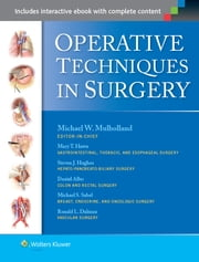 Operative Techniques in Surgery ebook by Michael W. Mulholland,Daniel Albo,Ronald Dalman,Mary Hawn,Steven Hughes,Michael Sabel