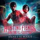 Hunting Fiends for the Ill-Equipped audiobook by