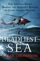 Deadliest Sea ebook by Kalee Thompson