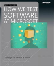 How We Test Software at Microsoft ebook by Alan Page,Ken Johnston,Bj Rollison