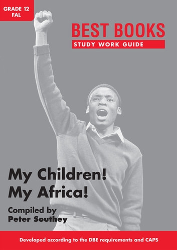 Best Books Study Work Guide: My Children! My Africa! ebook by Peter Southey