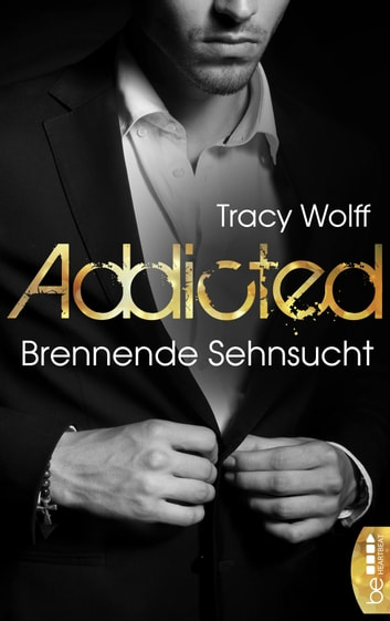 Addicted - Brennende Sehnsucht ebook by beHEARTBEAT by Bastei Entertainment