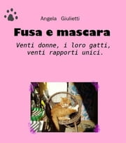 Fusa e mascara ebook by Angela Giulietti