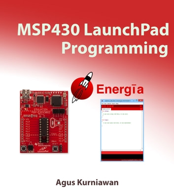 MSP430 LaunchPad Programming ebook by Agus Kurniawan
