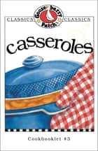 Casseroles Cookbook ebook by Gooseberry Patch