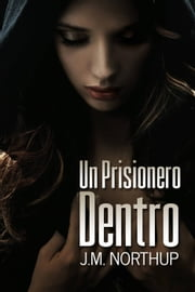 Un Prisionero Dentro ebook by J.M. Northup