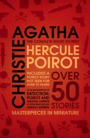 Hercule Poirot: The Complete Short Stories ebook by Agatha Christie