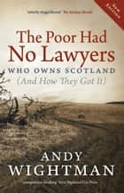 The Poor Had No Lawyers ebook by Andy Wightman