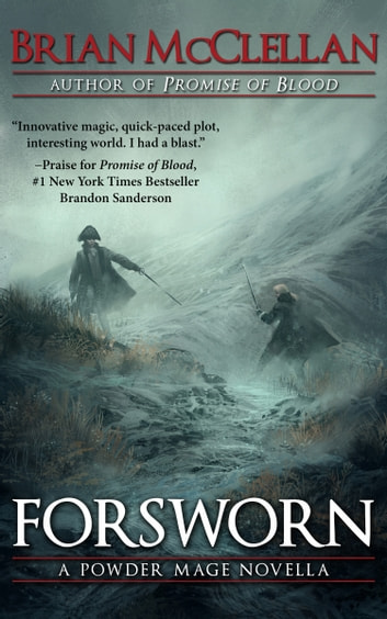 Forsworn - A Powder Mage Novella ebook by Brian McClellan