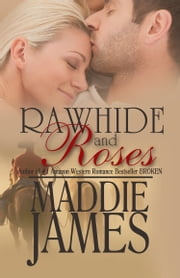 Rawhide and Roses ebook by Maddie James