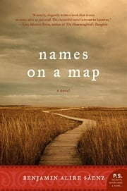 Names on a Map - A Novel ebook by Benjamin Alire Saenz