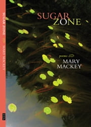 Sugar Zone ebook by Mary Mackey