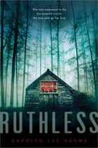 Ruthless ebook by Carolyn Lee Adams