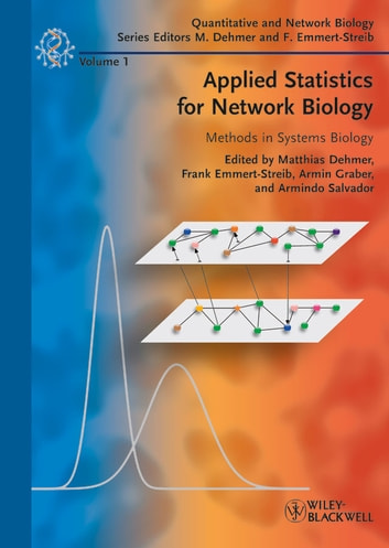 Applied Statistics for Network Biology - Methods in Systems Biology ebook by