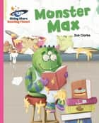Reading Planet - Monster Max - Pink A: Galaxy ebook by Zoe Clarke