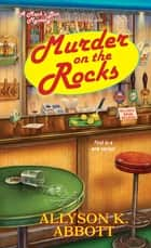 Murder on the Rocks ebook by Allyson K. Abbott