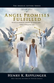 Angel Promises Fulfilled ebook by Henry K. Ripplinger