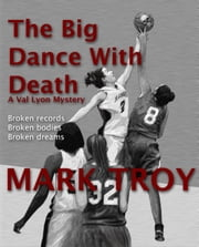 The Big Dance With Death ebook by Mark Troy