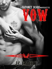 Vow - Bayonet Scars ebook by JC Emery
