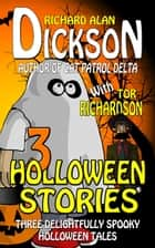 3 Halloween Stories ebook by Richard Alan Dickson, Tor Richardson