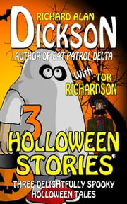 3 Halloween Stories ebook by Richard Alan Dickson,Tor Richardson