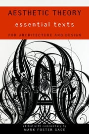 Aesthetic Theory: Essential Texts for Architecture and Design ebook by