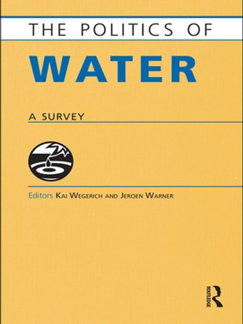 The Politics of Water - A Survey ebook by