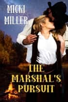 The Marshal's Pursuit ebook by Micki  Miller