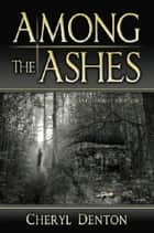 Among the Ashes ebook by