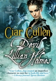 The Devil & Lillian Holmes ebook by Ciar Cullen