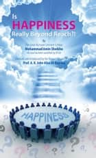 Is happiness really beyond reach?! ebook by Mohammad  Amin Sheikho, A. K. John  Alias Al-Dayrani