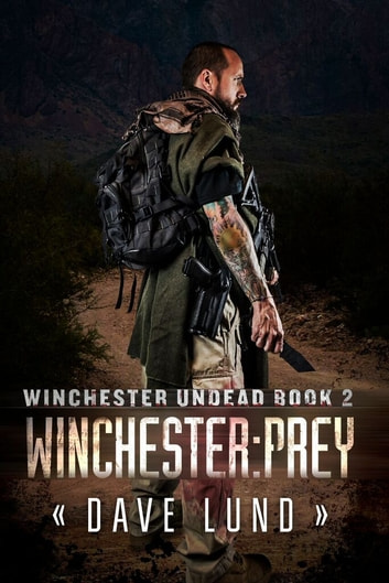 Winchester: Prey (Winchester Undead Book 2) ebook by Dave Lund,Monique Happy