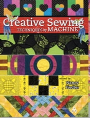eBook Creative Sewing Techniques by Machine ebook by Fiedler, Nancy