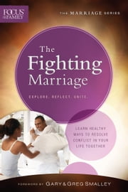 The Fighting Marriage ebook by Focus on the Family,Gary Smalley,Greg Smalley