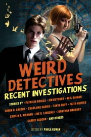 Weird Detectives: Recent Investigations ebook by Paula Guran