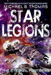 The Eternal Fortress (Star Legions: The Ten Thousand Book 6) ebook by Michael G. Thomas