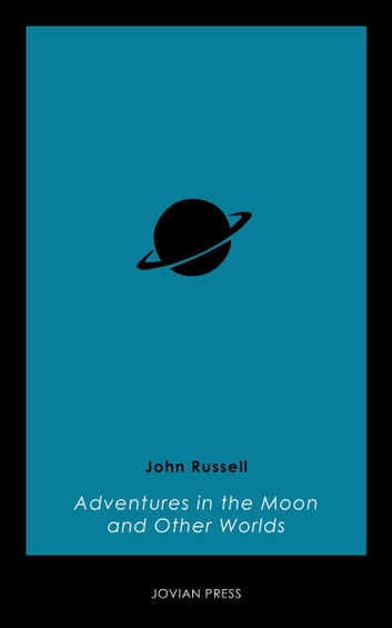 Adventures in the Moon and Other Worlds ebook by John Russell