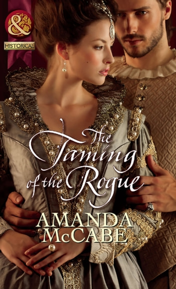 The Taming of the Rogue (Mills & Boon Historical) ebook by Amanda McCabe