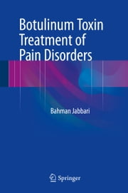 Botulinum Toxin Treatment of Pain Disorders ebook by Bahman Jabbari