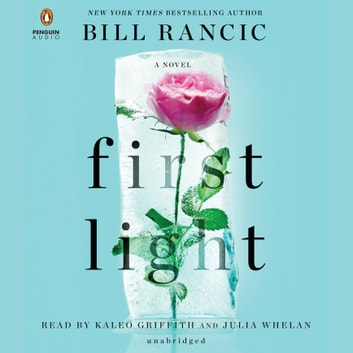 First Light audiobook by Bill Rancic,Barbara Keel