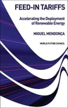 Feed-in Tariffs - Accelerating the Deployment of Renewable Energy ebook by Miguel Mendon?a