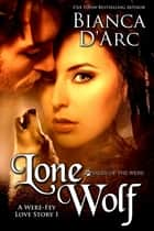 Lone Wolf - Tales of the Were ebook by