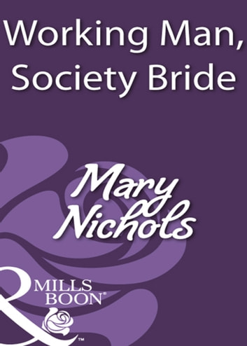 Working Man, Society Bride (Mills & Boon Historical) ebook by Mary Nichols