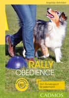 Rally Obedience - Der Hundesport für jedermann ebook by Angelika Schröder